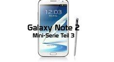 Samsung Galaxy Note 2: Mini-Serie Teil 3: Hardware