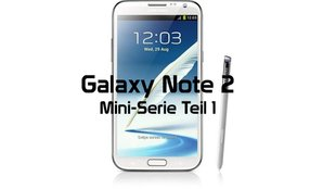 Samsung Galaxy Note 2: Mini-Serie Teil 1 - Unboxing