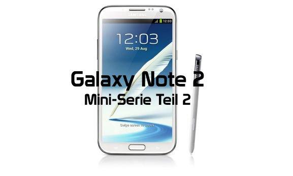 Samsung Galaxy Note 2: Mini-Serie Teil 2 - Design/Haptik