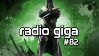 radio giga #82 - Dishonored, Of Orcs and Men, Star Citizen