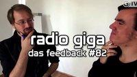 radio giga #82 - Das Feedback
