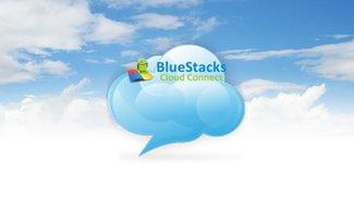 BlueStacks Cloud Connect: Die Cloud zwischen PC und Android