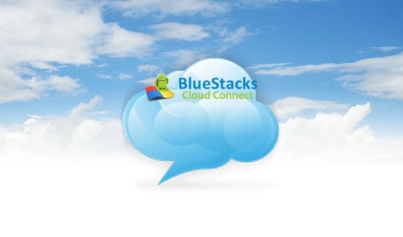 BlueStacks Cloud Connect: Die Cloud zwischen PC und Android