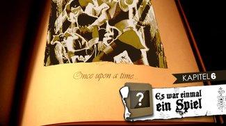 Es war einmal ein Spiel: Welche Geschichte wird hier erzählt - Kapitel 6