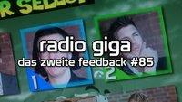 radio giga #85 - Das zweite Feedback