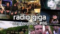 radio giga #86 - Das Feedback
