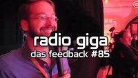 radio giga #85 - Das Feedback