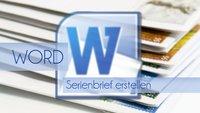 Word: Serienbrief erstellen - Seriendruck leicht gemacht