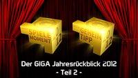 GIGA Jahresrückblick 2012: Die besten Spiele des Jahres - Krassester Spielemoment & Indie-Game