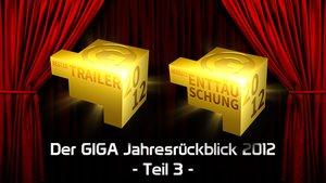 Der GIGA Jahresrückblick 2012: Die besten Spiele des Jahres - Bester Trailer & Herbste Enttäuschung