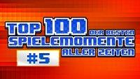 Top 100 - Die besten Spielemomente aller Zeiten - Teil 5