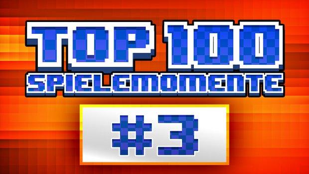Top 100 - Die besten Spielemomente aller Zeiten - Teil 3