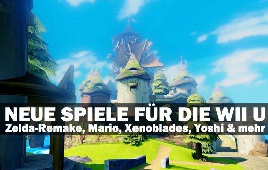 Wii U: Zelda-Remake, 3D-Mario & mehr angekündigt