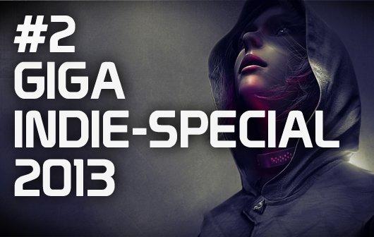 GIGA Indie-Special 2013 - Teil 2