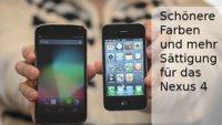 Nexus 4: Display-Darstellung verbessern