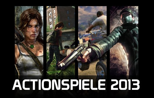 Action Spiele 2013 - Die besten Action-Games für PC, Xbox 360 und PS3 in der Vorschau