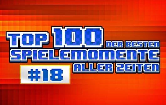 Top 100 – Die besten Spielemomente aller Zeiten – Teil 18
