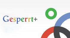In eigener Sache: Unser Google+ Account ist vorrübergehend gesperrt