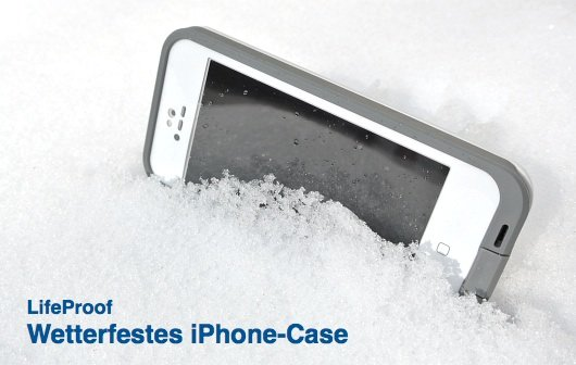 LifeProof iPhone 5-Case im Test: Für Outdoor-Freaks und Dreckspatzen