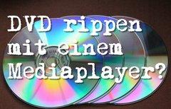 DVD rippen mit VLC Media...
