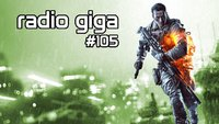 radio giga #105 - Battlefield 4, Bioshock Infinite und Square Enix