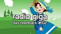 radio giga #102 - das feedback