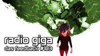 radio giga #103 - das feedback