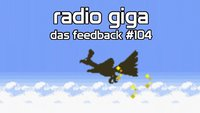 radio giga #104 - das feedback