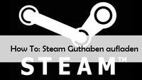 Hier kann man sein Steam Guthaben aufladen
