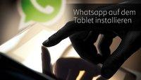 WhatsApp auf dem Tablet installieren (ohne Root) - Neue Anleitung