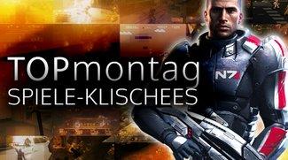 Top-Montag: Vorschläge für Spiele-Klischees