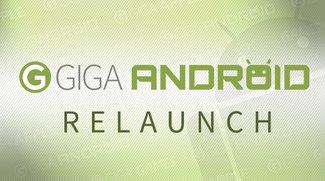 GIGA ANDROID - Alles im grünen Bereich: Der Relaunch ist endlich da!