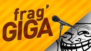 Frag GIGA