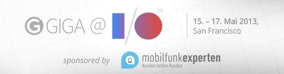 Google I/O 2013 Mobilfunkexperten