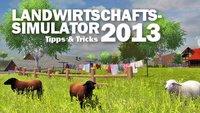 Landwirtschafts-Simulator 2013: Tipps und Tricks für frisch gebackene Landwirte
