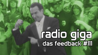 radio giga #111: das feedback