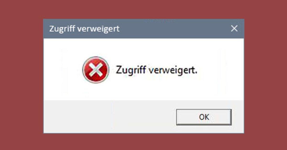 Zugriff verweigert – so könnt ihr Dateien und Ordner wieder ...
