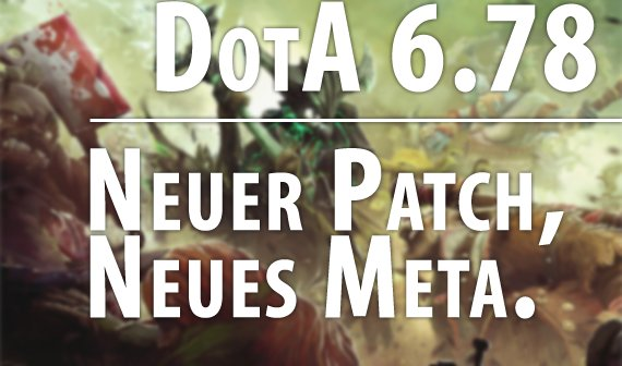 DotA 6.78, der Kampf um das Midgame: Analyse des Patches