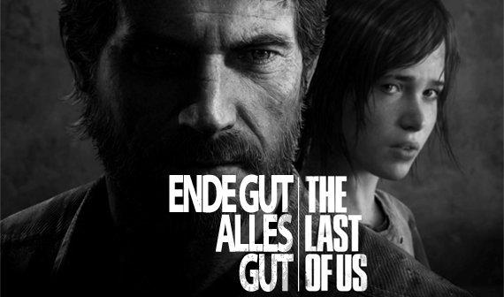 Ende gut – alles gut: Eine Würdigung von The Last of Us (Keine Spoiler)