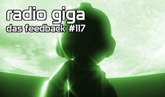 radio giga #117: das feedback