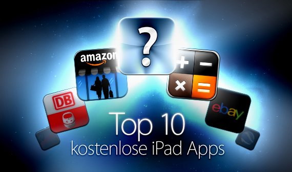 Kostenlose iPad-Apps: Die Top 10 der meistgeladenen Anwendungen