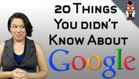 Google: 20 Fakten, die Ihr noch nicht kanntet (Video)