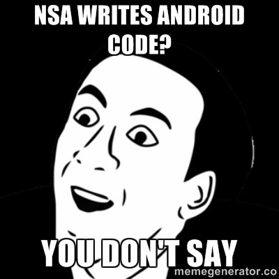 NSA-Code in Android und alle so: Panik!