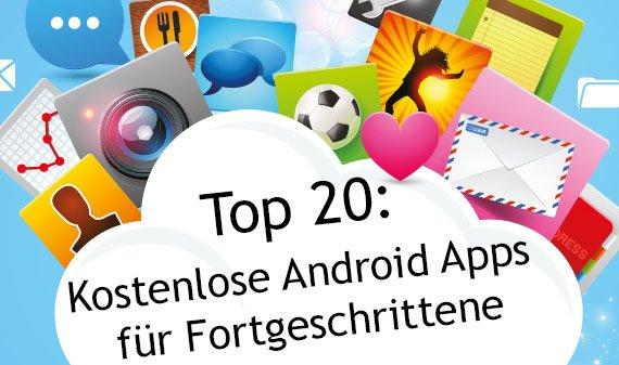 Android Apps kostenlos: 20 Apps für Fortgeschrittene, die mehr aus dem Gerät holen
