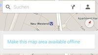 Google Maps: Weiteres Update bringt Offline-Karten zurück