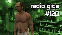 radio giga #120: GTA V, Splinter Cell: Blacklist, Deadpool und Pacific Rim