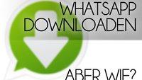 WhatsApp: Der Weg zum Download, die ersten Einstellungen (Anleitung)