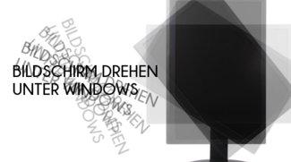 Bildschirm drehen: Windows steht Kopf – So dreht Ihr den Monitor zurück