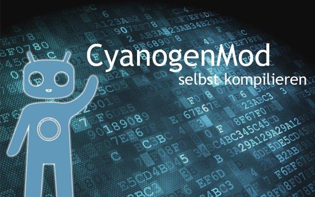 Android (CyanogenMod) selbst kompilieren - so geht's