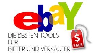 Die praktischsten eBay-Tools im Überblick - Für Käufer und Verkäufer